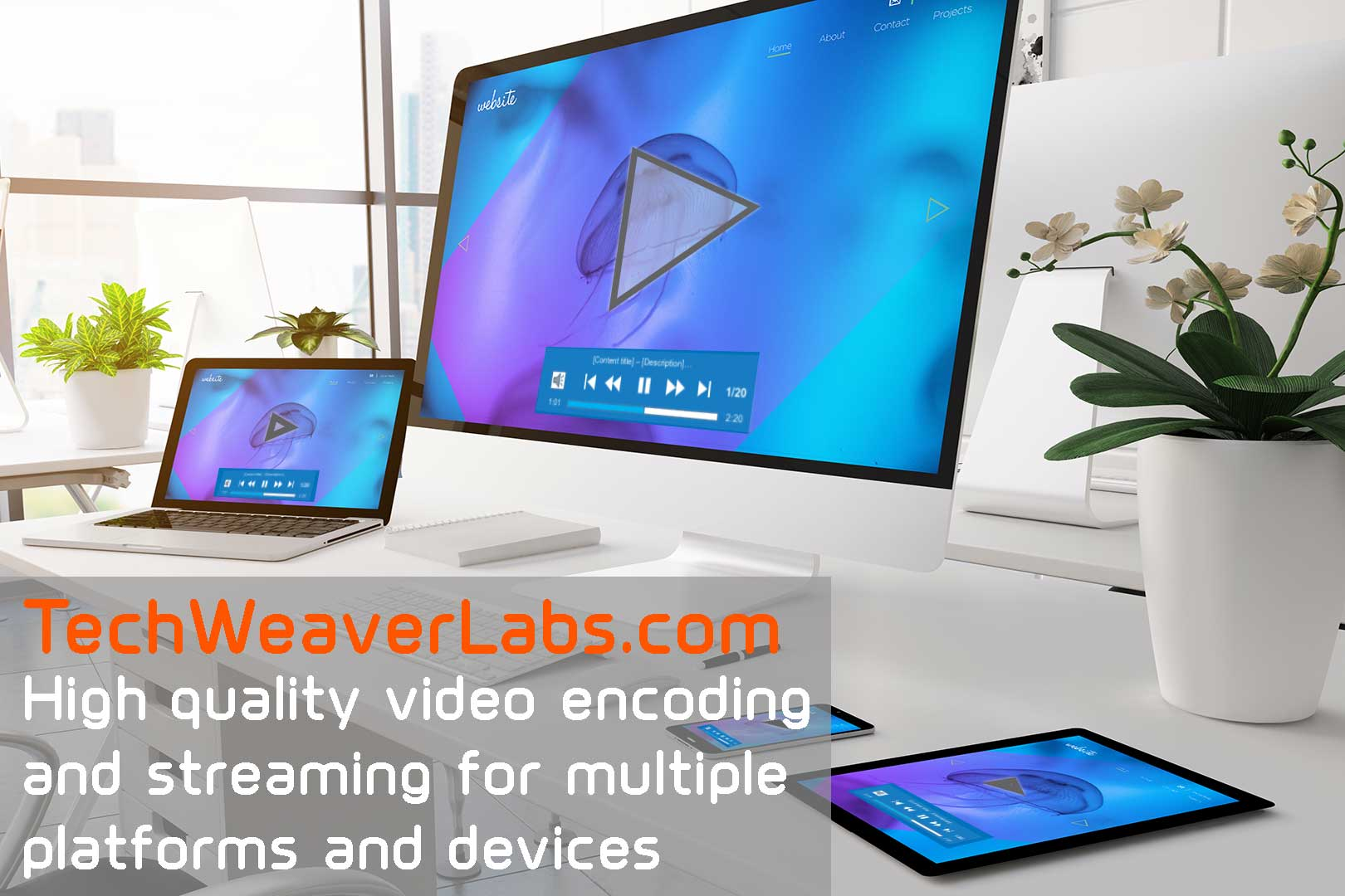 TechWeaverLabs video encoding and streaming